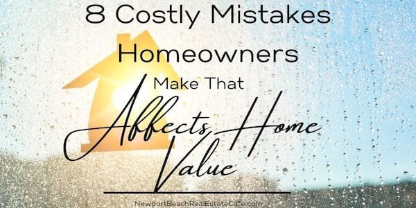 Costly Mistakes Homeowners Make Which Affects Value
