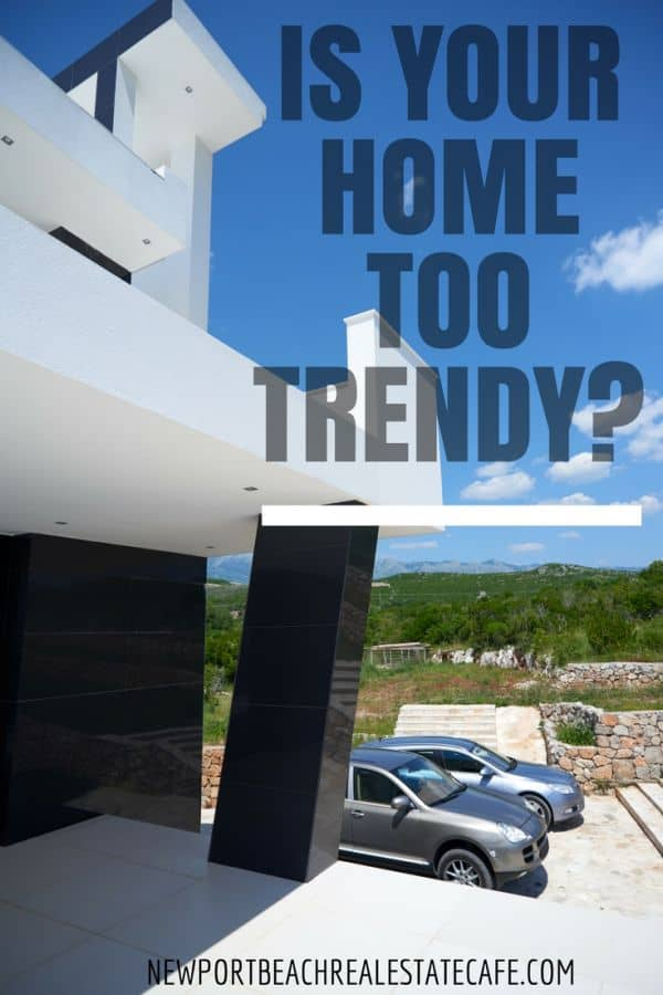 is your home too trendy-