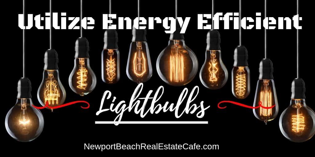 Utilize energy efficient lightbulbs