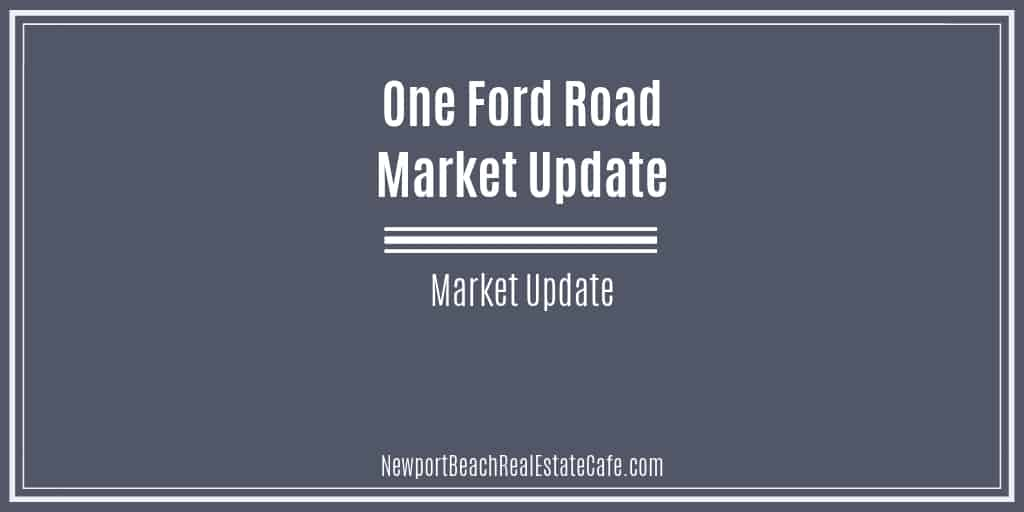 One Ford Road Newport Beach Market Update