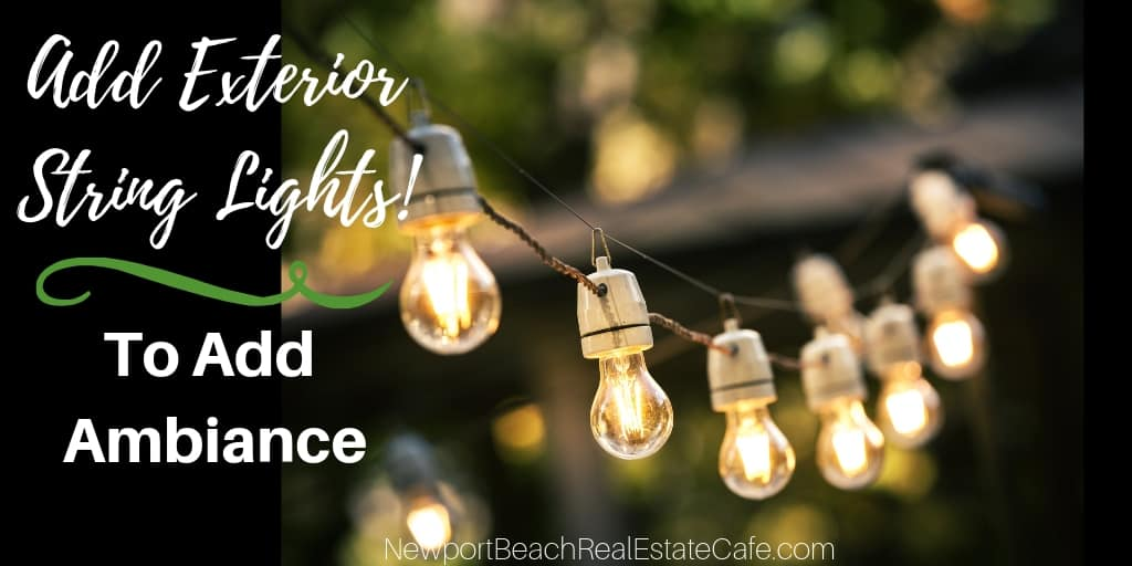 Add Exterior String Lights to Add Ambiance