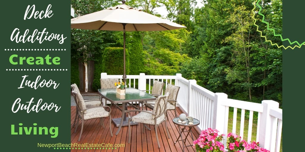 Deck Additions create indoor outdoor living