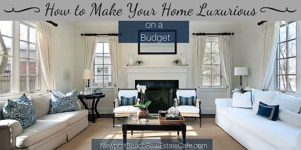 How to Make Your Home Luxurious on A Budget