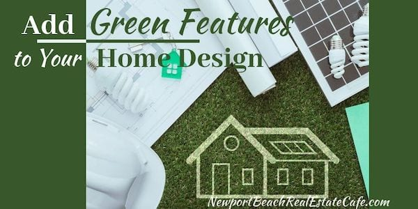 Add Green Features to Your Home Design