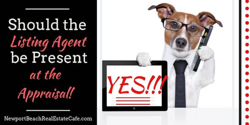 Should the Listing Agent be Present at an appraisal