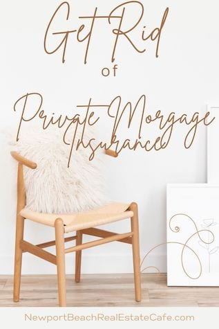Get Rid of Private Mortgage Insurance