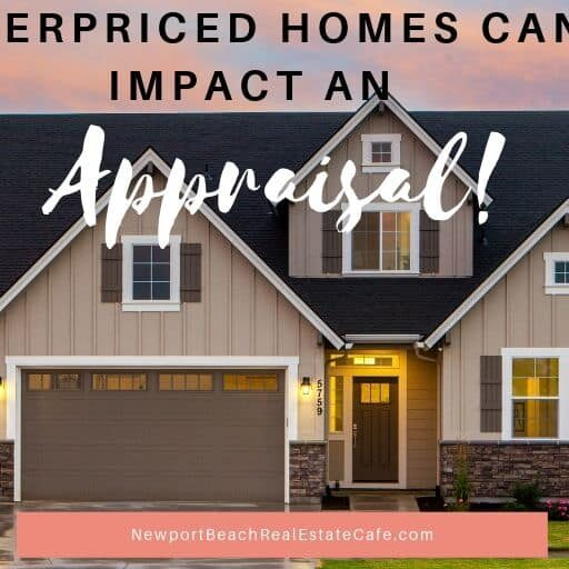 overpriced homes can impact an appraisal